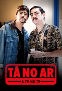 Tá no Ar: A TV na TV (3ª temporada) - Poster / Capa / Cartaz - Oficial 1