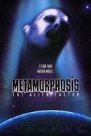 Metamorphosis: Mutação Alienígena (Metamorphosis: The Alien Factor)