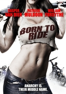Motoqueiros sem Rumo (Born To Ride)