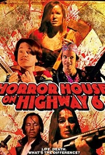 Horror House on Highway 6 - Poster / Capa / Cartaz - Oficial 1