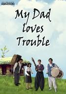 My Dad Loves Trouble (Kyung Sook)