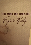 A Mente e A Vida De Virginia Woolf (The Mind and Times of Virginia Woolf)
