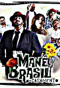 Mané Brasil O Casamento - Poster / Capa / Cartaz - Oficial 1
