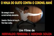 O Ninja do Gueto contra o Coronel Mané - Poster / Capa / Cartaz - Oficial 1