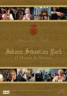 Johann Sebastian Bach – O Mestre da Música (Johann Sebastian Bach)