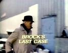 O Último Caso de Brock (Brock's Last Case)