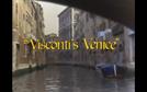 A Veneza de Visconti (Visconti's Venice)