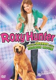 Roxy Hunter e o Segredo do Shaman - Poster / Capa / Cartaz - Oficial 1