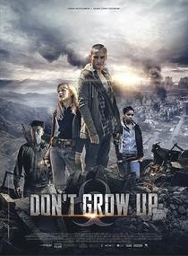 Don't Grow Up - Poster / Capa / Cartaz - Oficial 2
