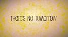Não há amanhã (There's no tomorrow)