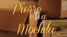Pierre e a Mochila (Pierre e a Mochila)