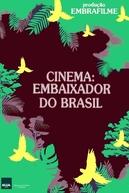 Cinema: Embaixador do Brasil (Cinema: Embaixador do Brasil)