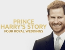 A História de Harry: Quatro Casamentos e Um Funeral (Prince Harry's Story: Four Royal Weddings)
