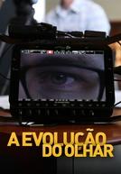 A Evolução do Olhar (A Evolução do Olhar)