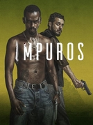 Impuros (1ª Temporada) (Impuros (1ª Temporada))