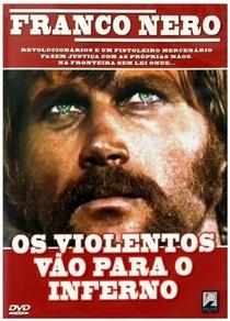 Os Violentos Vão para o Inferno - Poster / Capa / Cartaz - Oficial 5