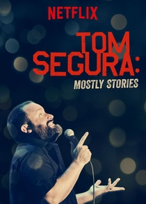 Tom Segura: Mostly Stories - Poster / Capa / Cartaz - Oficial 1