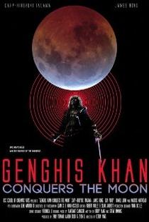 Genghis Khan Conquers the Moon - Poster / Capa / Cartaz - Oficial 1
