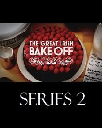 The Great Irish Bake Off (2ª Temporada) - Poster / Capa / Cartaz - Oficial 1