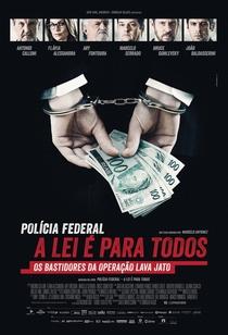 Polícia Federal: A Lei é Para Todos - Poster / Capa / Cartaz - Oficial 1