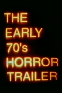 The Early 70's Horror Trailer (The Early 70's Horror Trailer)