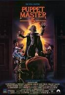 Bonecos em Guerra: O Capítulo Final (Puppet Master 5: The Final Chapter)