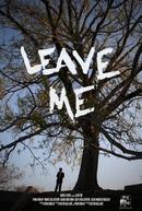 Leave Me (Leave Me)