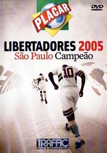 Libertadores 2005 São Paulo Campeão - Poster / Capa / Cartaz - Oficial 1