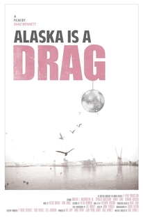 Alaska Is a Drag - Poster / Capa / Cartaz - Oficial 1