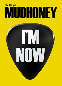 I'M NOW: THE STORY OF MUDHONEY - Poster / Capa / Cartaz - Oficial 1