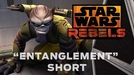 Star Wars Rebels - Entanglement (Star Wars Rebels - Entanglement)
