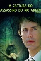 A Captura do Assassino do Rio Green – Parte I - Poster / Capa / Cartaz - Oficial 2