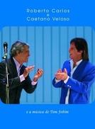 Roberto Carlos e Caetano Veloso e a Música de Tom Jobim (Roberto Carlos e Caetano Veloso e a Música de Tom Jobim)