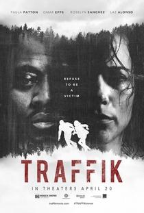 Traffik - Liberdade Roubada - Poster / Capa / Cartaz - Oficial 3