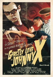 The Ghastly Love of Johnny X - Poster / Capa / Cartaz - Oficial 3