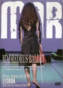 Mar: Madredeus Ballet - Poster / Capa / Cartaz - Oficial 1