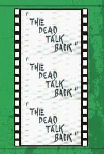 The Dead Talk Back - Poster / Capa / Cartaz - Oficial 1