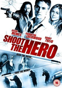 Shoot the Hero - Poster / Capa / Cartaz - Oficial 1