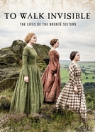 As Irmãs Brontë (To Walk Invisible: The Brontë Sisters)