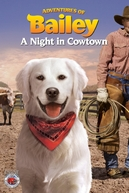 As Aventuras De Bailey: A Noite Na Cidade (Adventures of Bailey: A Night in Cowtown)