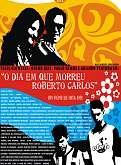 O Dia em que Morreu Roberto Carlos - Poster / Capa / Cartaz - Oficial 1