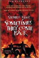 Às Vezes Eles Voltam (Sometimes They Come Back)