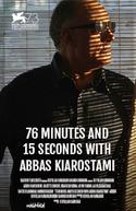76 Minutos e 15 Segundos com Kiarostami (76 Daghiegheh va 15 sanieh ba Abbas Kiarostami)