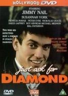 Um Caso Para Diamond (Just Ask for Diamond)