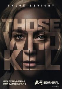 Those Who Kill (1ª Temporada) - Poster / Capa / Cartaz - Oficial 1