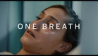 ONE BREATH Trailer | Festival 2015