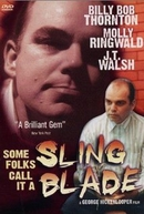 Some Folks Call it a Sling Blade (Some Folks Call it a Sling Blade)