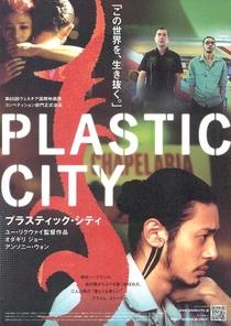Plastic City - Cidade de Plástico - Poster / Capa / Cartaz - Oficial 4