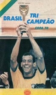 Brasil tri-campeão - Copa 70 - Poster / Capa / Cartaz - Oficial 1
