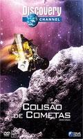 Colisão De Cometas - Discovery Channel  - Poster / Capa / Cartaz - Oficial 1